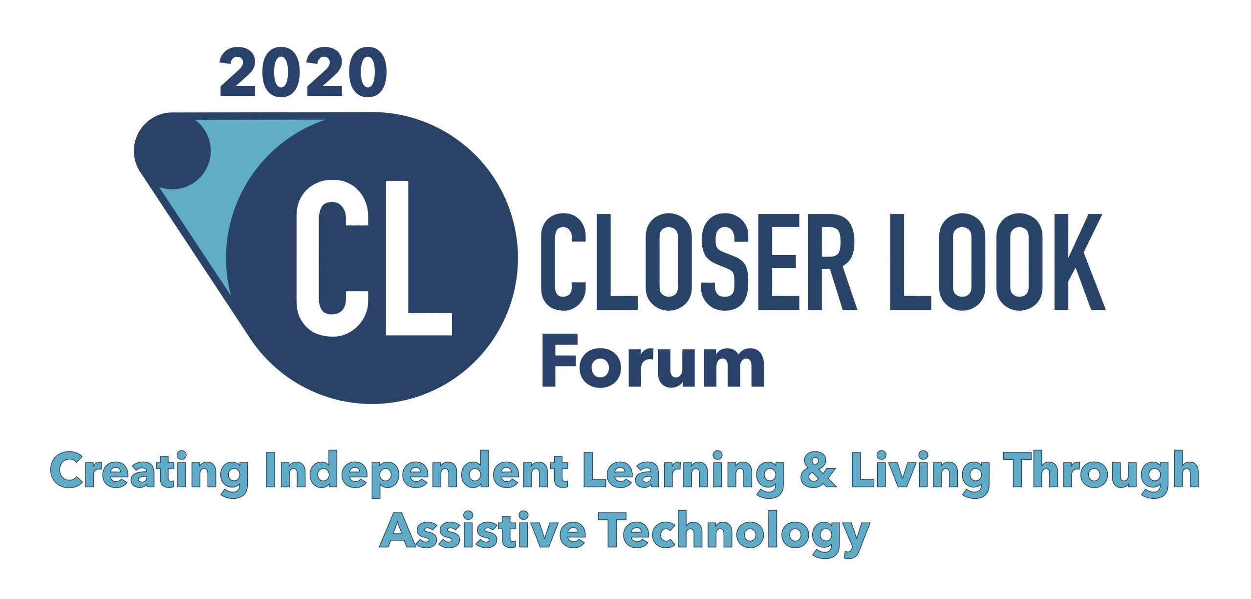 2020 Closer Look Forum, Creating Independent Learning & Living Through Assistive Technology